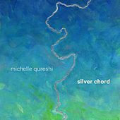 Silver Chord by Michelle Qureshi