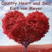 Country Heart & Soul by Kurt von Meyer