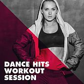 Dance Hits Workout Session von CDM Project, DJ Tokeo, Regina Avenue, Lady Diva, Alegra, Countdown Singers, Sonic Riviera, TV Sounds Unlimited, Uptown Beat