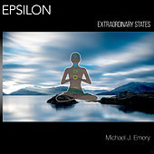 Epsilon Extraordinary States by Michael J. Emery