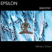 Epsilon: Divine Ecstacy by Michael J. Emery