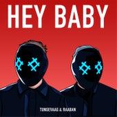 Hey Baby von Tungevaag & Raaban