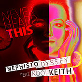Never Heard This by Mephisto Odyssey