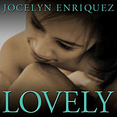 Lovely by Jocelyn Enriquez
