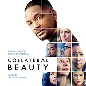 Collateral Beauty (Original Motion Picture Soundtrack) by Theodore Shapiro