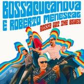 Bossa Got the Blues von BossaCucaNova