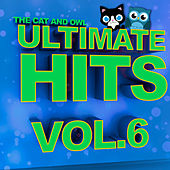Ultimate Hits Lullabies, Vol. 6 by The Cat and Owl