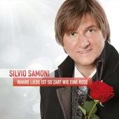 Wahre Liebe ist so zart wie eine Rose  -  Silvio SAMONI by Silvio Samoni