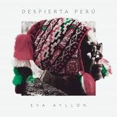 Despierta Perú de Eva Ayllón