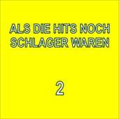 Als die Hits noch Schlager waren, 2 by Various Artists