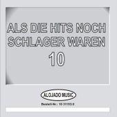 Als die Hits noch Schlager waren, 10 by Various Artists