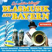 So schön klingt Blasmusik aus Bayern von Various Artists