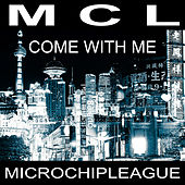 Come with Me von MCL Micro Chip League