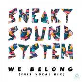 We Belong (Full Vocal Mix) von Sneaky Sound System