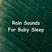 Rain Sounds For Baby Sleep von Rain Sounds