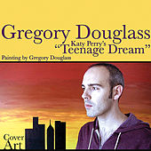 Teenage Dream de Gregory Douglass