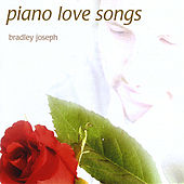 Piano Love Songs by Bradley Joseph