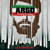 Argo (Original Motion Picture Soundtrack) by Alexandre Desplat