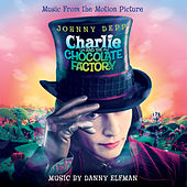 Charlie And The Chocolate Factory (Original Motion Picture Soundtrack) by Danny Elfman