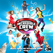 Incredible Crew, Vol. 2 (Music from the Television Show) by Various Artists