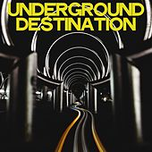 Underground Destination von Various Artists