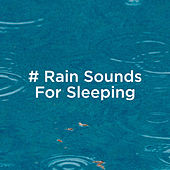 # Rain Sounds For Sleeping by Rain Sounds