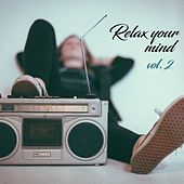 Relax Your Mind Vol.2 di Various Artists