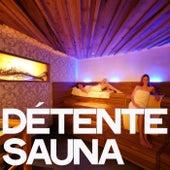 Détente sauna by Various Artists