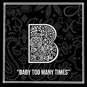 Baby Too Many Times by Bandit