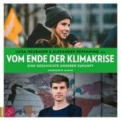 Vom Ende der Klimakrise - Eine Geschichte unserer Zukunft (ungekürzt) von Luisa Neubauer