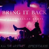 Bring It Back (Sychokallas Remix) de Kill The Upstart