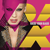 Raise Your Glass von Pink