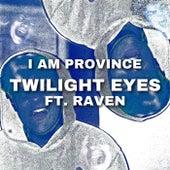 Twilight Eyes von I Am Province