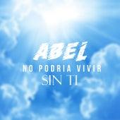 No Podria Vivir Sin Ti von Abel