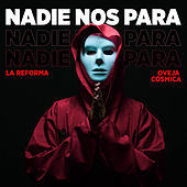 Nadie Nos Para de La Reforma