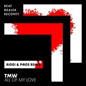 All of My Love (Riggi & Piros Remix) van TMW