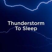 Thunderstorm To Sleep de Thunderstorm Sound Bank