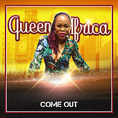 Come Out by Queen I-frica