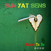 Meant to Be von Sun Yat Sens