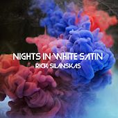 Nights in White Satin de Rick Silanskas