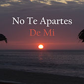No Te Apartes De Mi de Gonzalo Robles