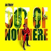 Out Of Nowhere de Ja'roy