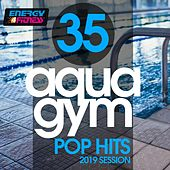 35 Aqua Gym Pop Hits 2019 Session (35 Tracks For Fitness & Workout - 128 Bpm / 32 Count) by Lawrence, Heartclub, D'Mixmasters, DJ Kee, Morgana, Kyria, Trancemission, In.Deep, Kangaroo, Thomas, DJ Space'c, Lita Brown, Kate Project, Boyz Boyz Boyz, DJ Hush, Hellen