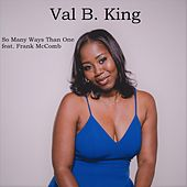 So Many Ways Than One (feat. Frank McComb) by Val B. King