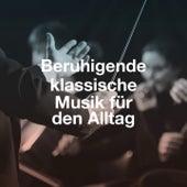 Beruhigende klassische Musik für den Alltag de Piano: Classical Relaxation, Classical Music Songs, Best Classical Songs