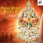 Pujav Chathi Maiya Ke de Ravi Shankar