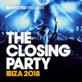 Defected Presents The Closing Party Ibiza 2018 von Various Artists