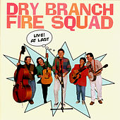 Live! At Last von The Dry Branch Fire Squad