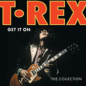 Get It On: The Collection by T. Rex