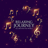 Relaxing Journey All Around the World von Various Artists